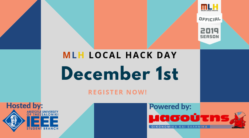 MLH : Local Hack Day   by IEEE AUTh SB – IEEE AUTH SB