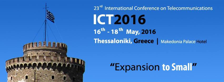 ICT 2016 – 23rd International Conference on Telecommunications